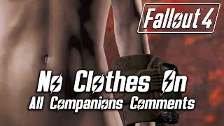 Fallout 4 - Walking Around Naked - All Companions Comments
