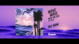 Wave Wave - Into The Sea (feat. HILLA)