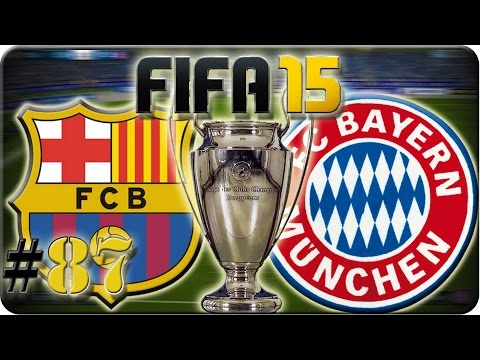 CL FC Barcelona gg FC Bayern München (Let´s Play #87) Fifa 15 Trainerkarriere