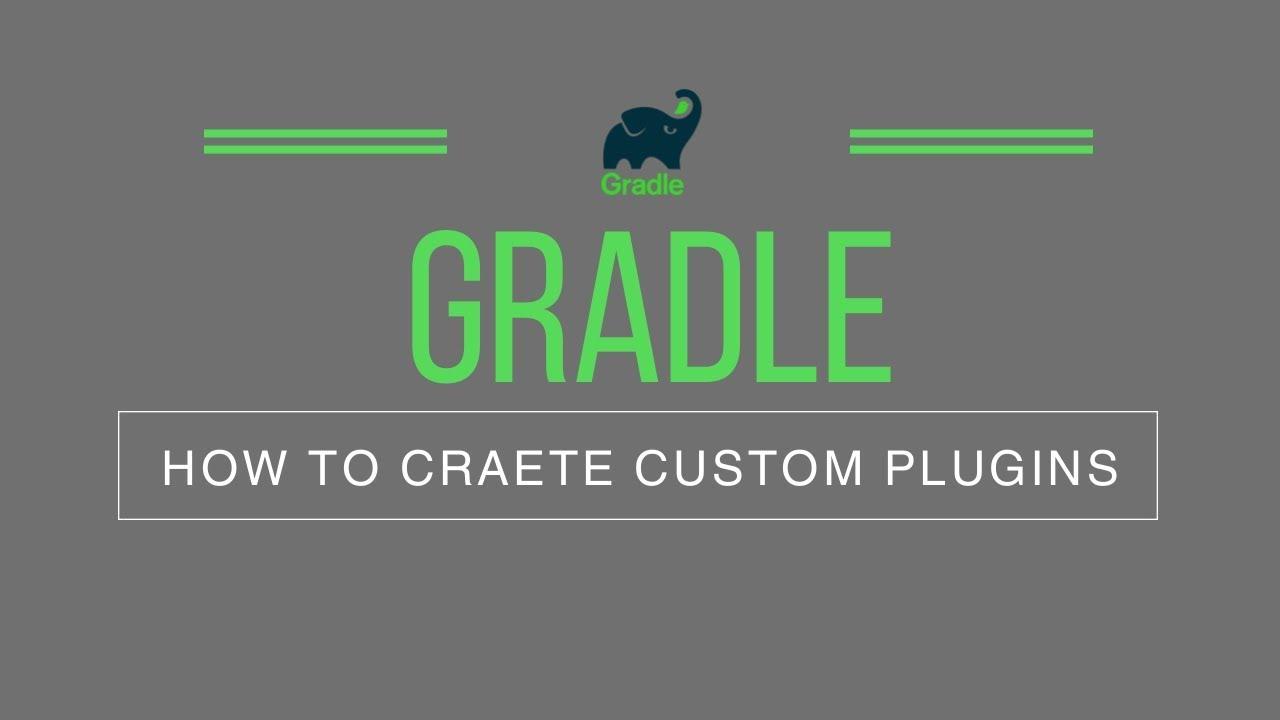 How to create Custom Gradle Plugins and Extensions | Gradle Plugin  Development | Tech Primers