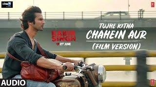 Full Audio: Tujhe Kitna Chahein Aur (Film Version)| Kabir Singh | Shahid K, Kiara A |Mithoon | Jubin