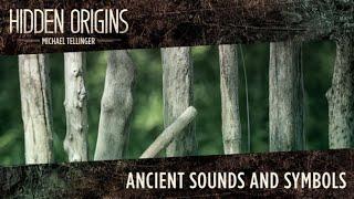 FREE Episode: Hidden Origins with Michael Tellinger (Season 1, Episode 3) Ancient Sounds and Symbols