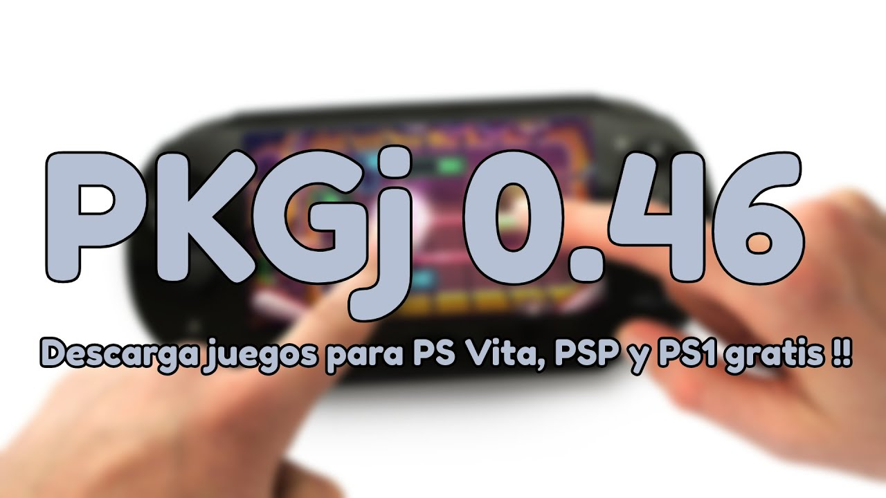 PKGj v0 51: Descarga juegos de PS Vita, PSP y PSX directamente