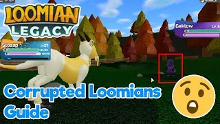 Loomian Legacy | CORRUPT LOOMIANS GUIDE | ROBLOX