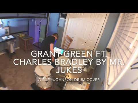 Grant Green - Mr. Jukes Ft. Charles Bradley (Drum Cover)