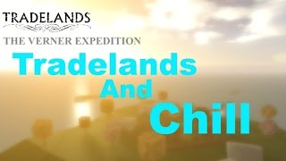 Roblox Tradelands Live Stream -Tradelands and Chill- [Past Stream]