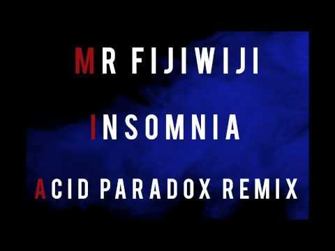 Mr FijiWiji - Insomnia (Acid Paradox Remix) FREE DOWNLOAD