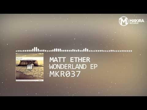 [MKR037] Matt Ether - Wonderland EP