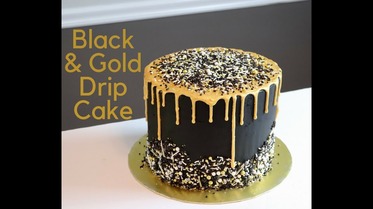 Black And Gold Drip Cake Youtube
