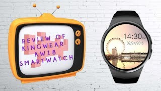 Review & Unboxing Of The Chinese SmartWatch Kingwear KW18