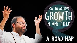 How to Achieve Growth in Any Field – A Road Map