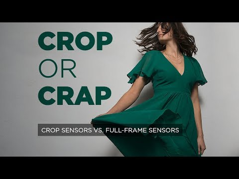 Crop Sensors vs Full Frame :: Crop Or Crap?