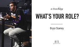 What's Your Role | A Teaching- Bryce Stamey