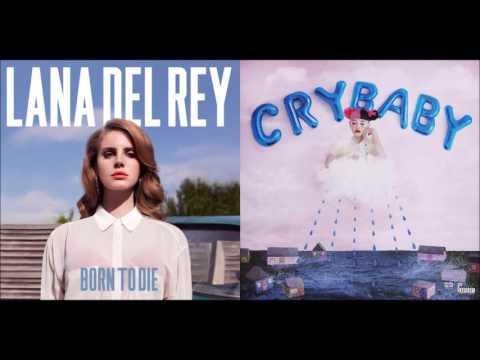 Born to Cry - Lana Del Rey vs. Melanie Martinez (Mashup)