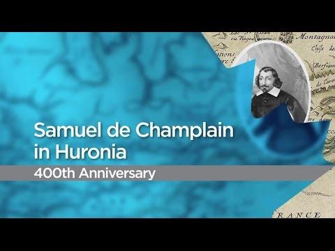 Samuel de Champlain in Huronia – 400th Anniversary