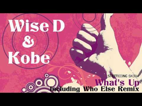 Wise D & Kobe - What's Up (Who Else Remix)