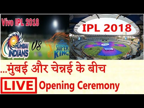 LIVE - IPL 2018 Opening Ceremony | T20 live cricket news stream score auction match update today