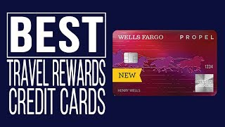 Wells Fargo Propel American Express® Card: Should You Get This Travel Rewards Card?