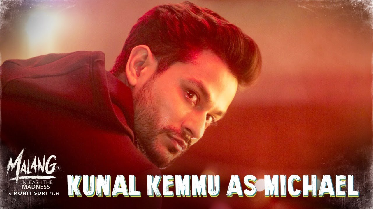 Malang Kunal Kemmu As Michael Rodrigues Aditya R K Disha P Anil K Kunal K Mohit S Youtube