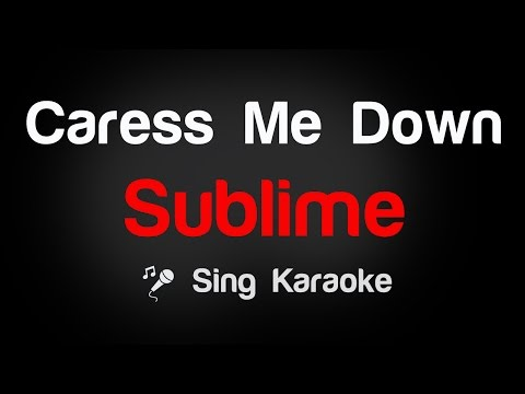 Sublime - Caress Me Down (Karaoke without Vocal)