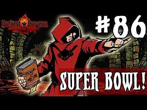 Darkest Dungeon Season 3 - SUPER BOWL! - Episode 86