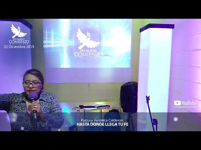 Predica # 132 - HASTA DONDE LLEGA TU FE- Pastora Veronica Calderon