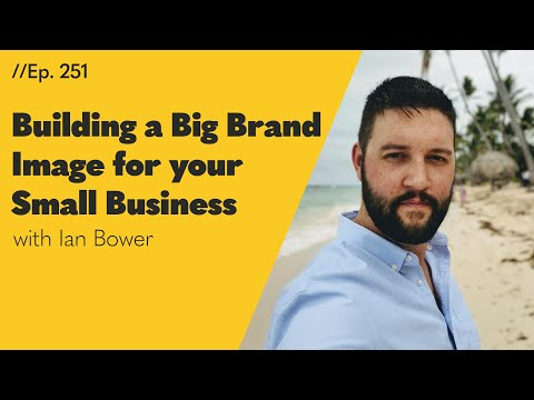 Building a Big Brand Image for your Small Business - 251