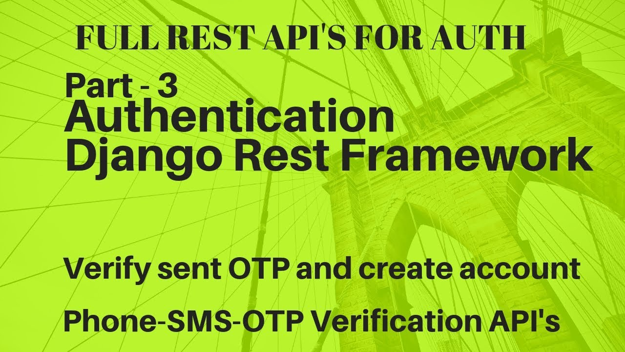 Django Rest Framework | Full Authentication with phone and OTP | Part - 3