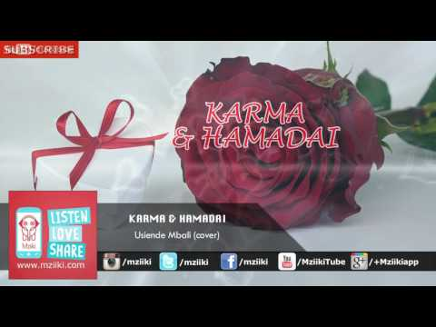 Usiende Mbali (cover) | Karma & Hamadai | Official Audio