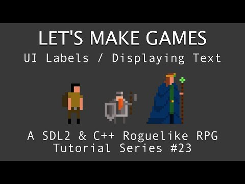 How To Make A Game #23 : Displaying Text with UI Labels in C++ And SDL2 Tutorial