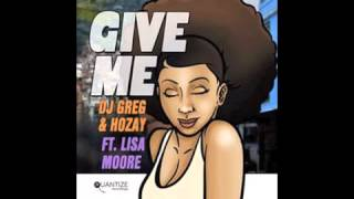 DJ Greg & Hozay ft. Lisa Moore - Give Me (Spen & Thommy Soul Full Remix)