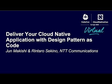 Deliver Your Cloud Native Application with Design Pattern as Code - Jun Makishi & Rintaro Sekino