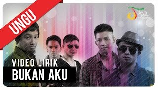 [2.98 MB] UNGU - Bukan Aku | Video Lirik