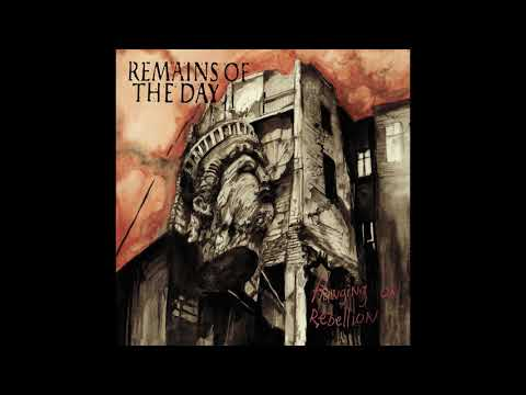 """REMAINS OF THE DAY """"Hanging On Rebellion"""" (full album)"""