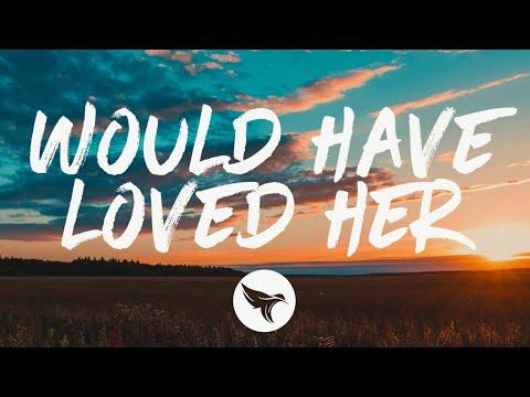 Chris Bandi - Would Have Loved Her (Lyrics)