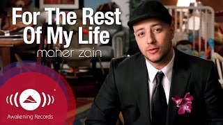 Video Maher Zain - For The Rest Of My Life | Official Music Video download MP3, 3GP, MP4, WEBM, AVI, FLV Desember 2017