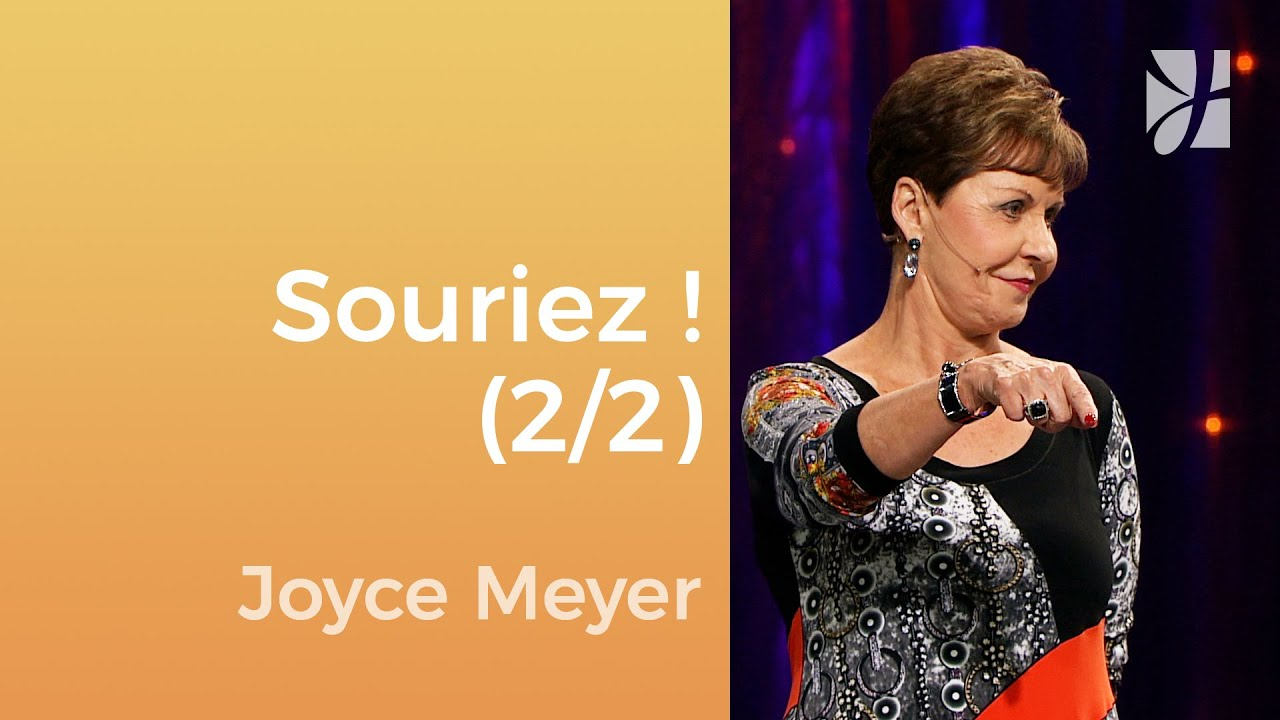 Apprendre à sourire (2/2) - Joyce Meyer - Gérer mes émotions