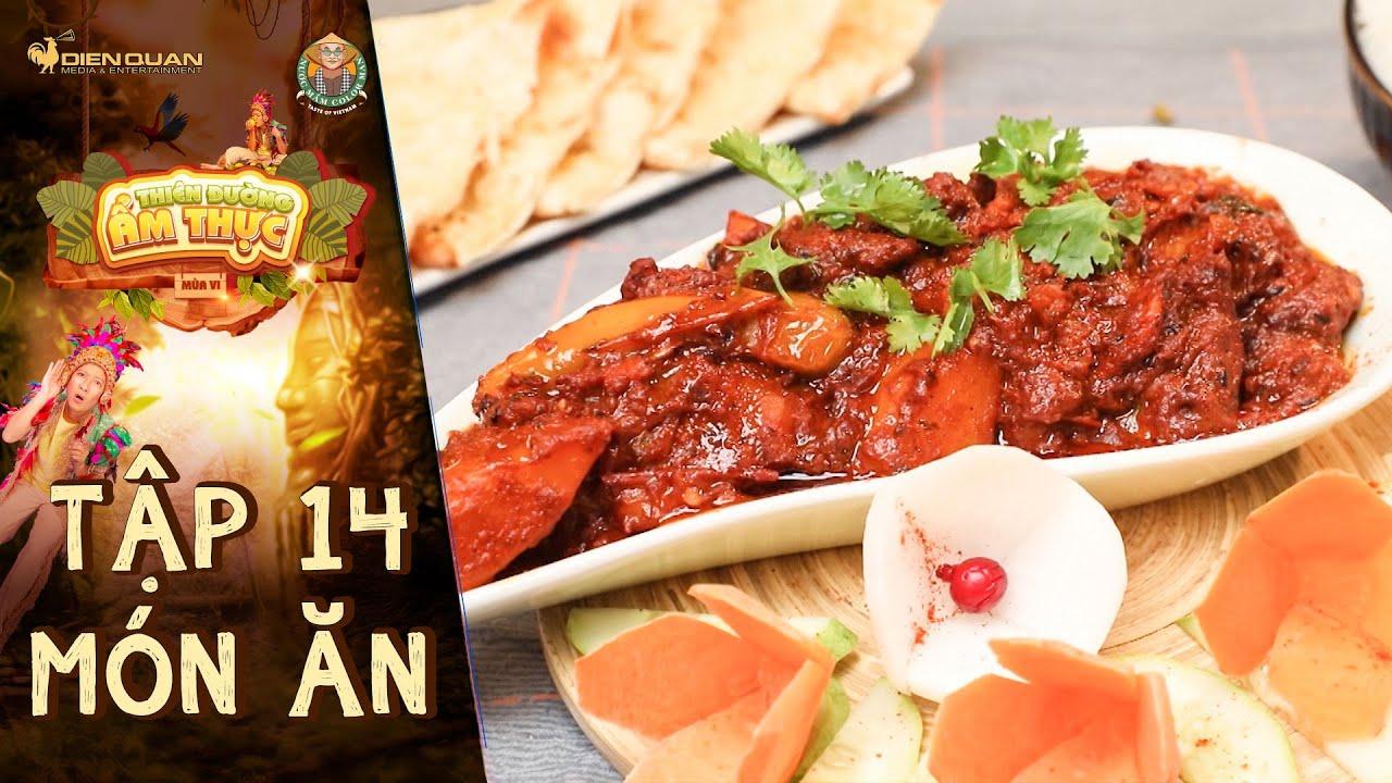 Thiên đường ẩm thực 6   Tập 14 Món ăn: Mutton Vindaloo