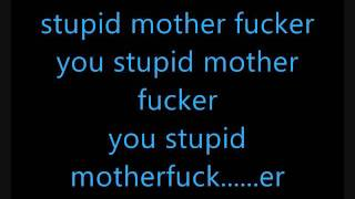 Stupid Motherf*cker lyrics MSI (Quality Audio)