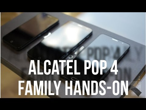 Alcatel POP 4 family hands-on: Great value or just cheap ...