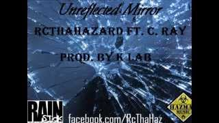 RcThaHazard ft. C.Ray - Unreflected Mirror (HazMatMusic 2014)