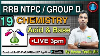 NTPC / GROUP D || Acid & Base part -03 || Class- 19|| By Eeshu Sir @live 3pm