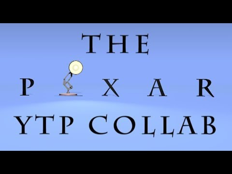 The Pixar YTP Collab