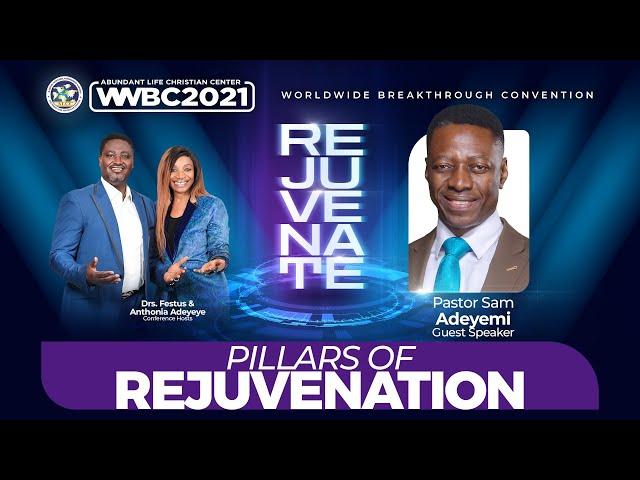 Pillars of Rejuvenation | Dr. Sam Adeyemi | 2021 ALCC Worldwide Breakthrough Convention