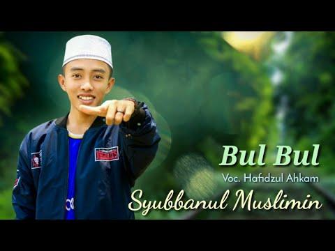 """New"" Bul-bul - Hafidzul Ahkam Syubbanul Muslimin | Full Text Lyric 2018"
