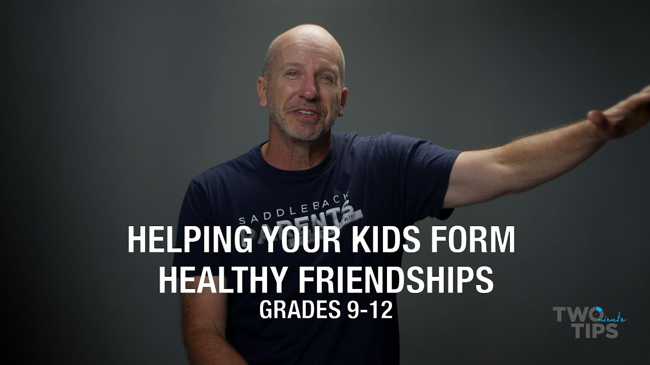 Helping your Child Form Healthy Friendships, Grades 9 to 12 | TWO MINUTE TIPS