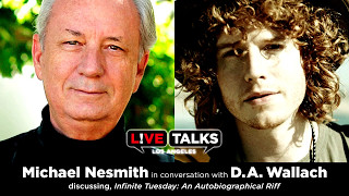 Michael Nesmith in conversation with D.A. Wallach at Live Talks Los...