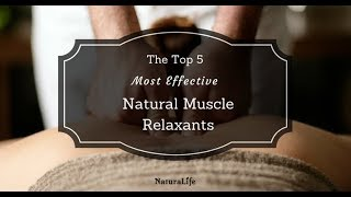 The 5 Best Natural Muscle Relaxers -- Backed By Science!