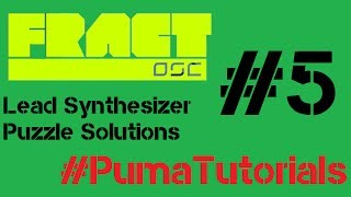 Fract OSC - Lead Synthesizer Puzzle Solutions - Part 5 #PumaTutorials