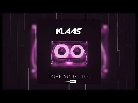 Klaas - Love Your Life (Official Audio)